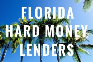 Hard Money Florida #1 lenders Miami, Orlando, Tampa, Jacksonville